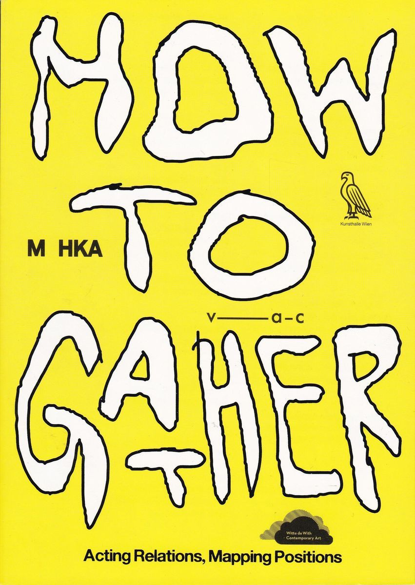 Книга «How to Gather. Acting Relations, Mapping Positions»,  от Либрорума